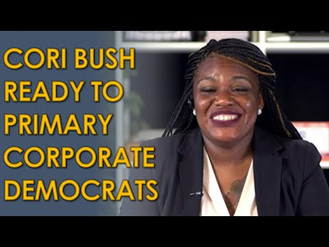"""Cori Bush Commits to Primarying and Replacing Corporate Democrats: """"take these seats!"""""""
