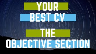Your CV. Writing the 'Objective' section (with example)