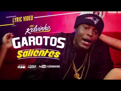 MC Kelvinho - Garotos Salientes Feat. MC Joker (Official Lyric)