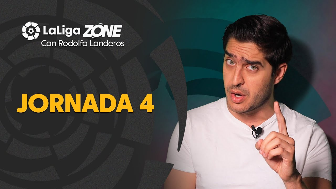 LaLiga Zone con Rodolfo Landeros: Jornada 4