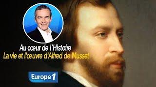 Au cœur de l'histoire: La vie et l'œuvre d'Alfred de Musset (Franck Ferrand)