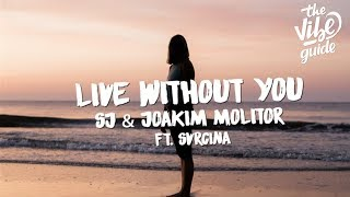 Sj & Joakim Molitor   Live Without You (Lyrics) Ft. SVCRINA