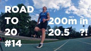 Sprint Endurance 200m PR!   Road To 20 #14