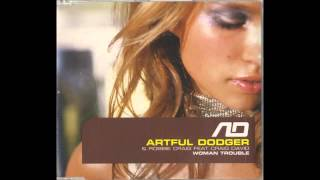 The Artful Dodger - Woman Trouble (Original version) feat. Robbie Craig & Craig David