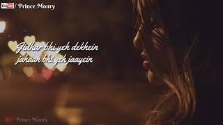 Jidhar Bhi Yeh Dekhein | Tu Jo Nahin Hai | Lyrics | Woh