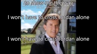 11.  I Won't Have To Cross Jordan Alone - Daniel O'Donnell