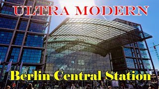 ULTRAMODERN Berlin Central station - Hauptbahnhof - Germany