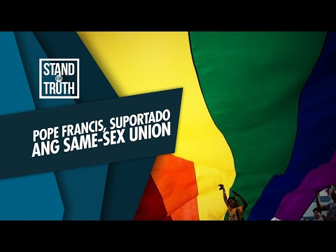 [GMA]  Stand for Truth: Pope Francis, suportado ang same-sex union!