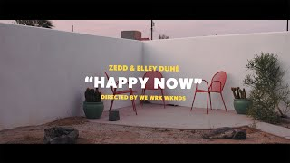 Zedd & Elley Duhé - Happy Now (Lyrics) - YouTube