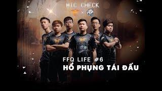 FFQ LIFE #6: Hổ phụng tái đấu !