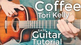 Coffee Tori Kelly Guitar Tutorial  Coffee Guitar  Guitar Lesson #717