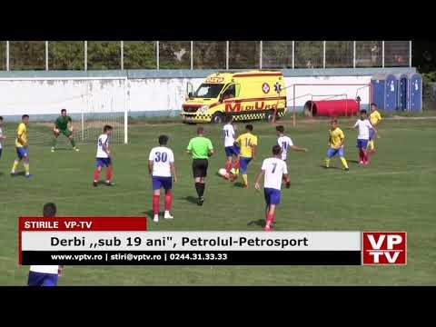 "Derbi ,,sub 19 ani"", Petrolul-Petrosport"