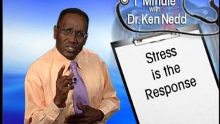 Stress is the Response - One Minute with Dr. Ken Nedd