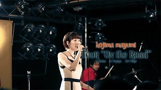 小島麻由美(Kojima Mayumi)'On the Road Tour'【Trailer】​​PART2