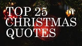 Top 25 Christmas Quotes | Beautiful & Inspiring