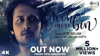 Full Song - #WohMereBin By Atif Aslam | Sachin Gupta | Tips Originals | New Release 2020 | Atif Hits