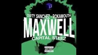 Dirty Sanchez - Maxwell Ft. Capital STEEZ & Rokamouth (Prod  DJ Black Diamond)