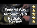 Auto Repair Federal Way- Federal Way Automotive & Radiator