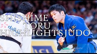 SHISHIME TORU - HIGHLIGHTS JUDO 2015|2016