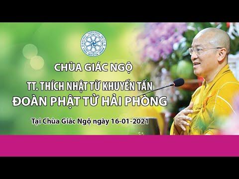 Thầy Nhật Từ khuyến tấn đoàn Phật tử Hải Phòng tại chùa Giác Ngộ