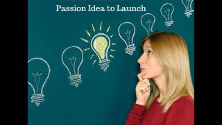 How to Focus on ONE Passion Idea to Launch