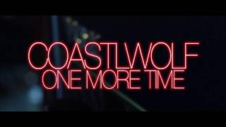 COASTLWOLF - ONE MORE TIME