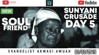 WHO IS YOUR SOUL FRIEND (SUNYANI CRUSADE DAY 5)    EVANGELIST AKWASI AWUAH