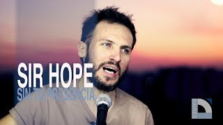 Sir Hope - Sin tu presencia - Directo en Baires