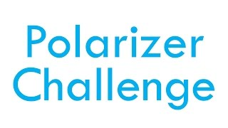 Polarizing Filter Challenge: Proving Polarizers are Worth the $$$