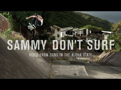 Sammy Don't Surf - TransWorld SKATEboarding