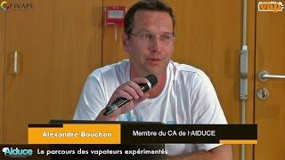 Alexandre Bouchon (AIDUCE) : Parcours du vapoteur expérimenté.