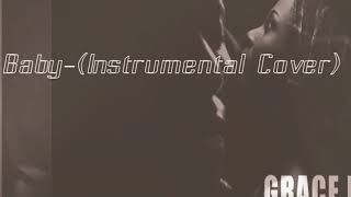 Grace Matata   Baby (Instrumental Cover) By Chill Axy BeaTz