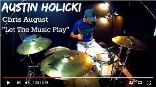 Austin Holicki - Chris August - Let The Music Play - Drum Cover  *HD Studio Quality