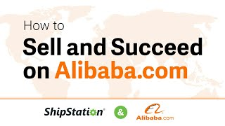 How to Sell and Succeed on Alibaba.com