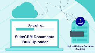 Document Upload Bulk for SuiteCRM- Allow Numerous document at once