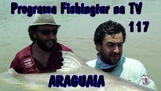 Programa Fishingtur na TV 117 - Rio Araguaia