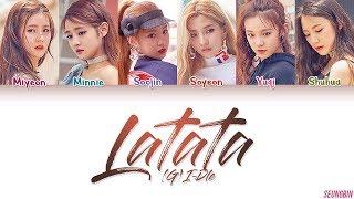(G)I-DLE (여자아이들) 'LATATA' Lyrics [Color Coded HAN|ROM|ENG]