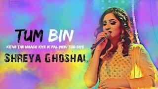 Shreya Ghosal ~ Tum Bin Song Lyrics | Kitne the   - YouTube