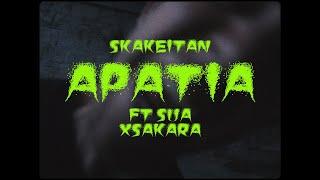 Skakeitan  ft  Sua  &  Xsakara:  'Apatia'