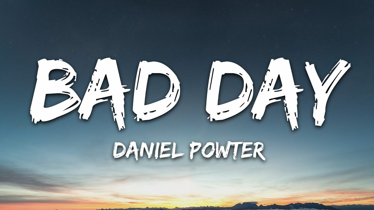 Bad Day MP3 Download 320kbps