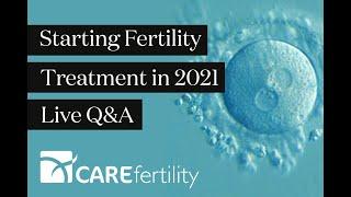 Starting Fertility Treatment in 2021 | Live Q&A | CARE Fertility