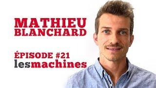Épisode 21 - Mathieu Blanchard