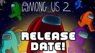 When is Among Us 2 Coming Out?