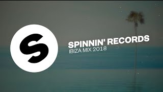 Gambar cover Spinnin' Records Ibiza Mix 2018