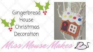 How To Make A Felt Gingerbread House Christmas Decoration