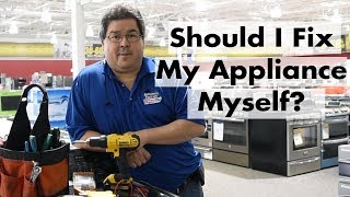 Should You Fix Your Appliance Yourself?