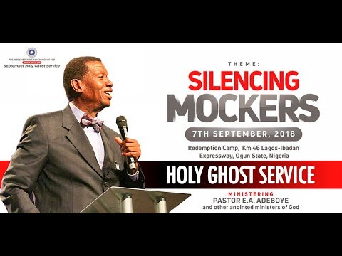RCCG SEPTEMBER 2018 HOLY GHOST SERVICE - SILENCING MOCKERS