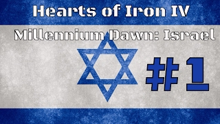 Hearts of Iron IV: Millennium Dawn Mod - Israel - Episode 1