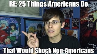 RE:25 Things Americans Do Regularly That Would Shock Non-Americans (Part 1)