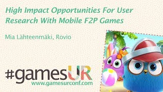 High Impact Opportunities For User Research With Mobile F2P Games - Rovio